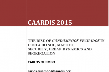 THE RISE OF CONDOMINIOS FECHADOS IN   COSTA DO SOL, MAPUTO;  SECURITY, URBAN DYNAMICS AND SEGREGATION